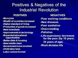 positive and negative effects of the industrial revolution essay  positives and negatives of the industrial revolution essay essay positives and negatives of the industrial revolution