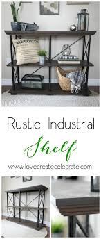 Diy industrial furniture Clever Diy Free Build Plans For This Beautiful Rustic Industrial Furniture Piece This Diy Shelf Would Look Love Create Celebrate Rustic Industrial Shelf Love Create Celebrate