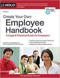 Free Employees Handbook Create Your Own Employee Handbook Legal Guide For Employers Nolo