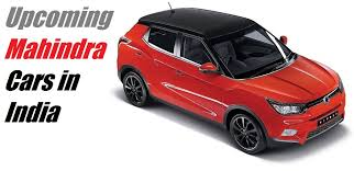 new car launches of mahindra in indiaUpcoming New Mahindra Cars in India With Price Launch Date Specs