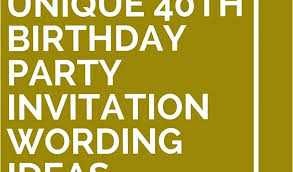 40th birthday party invitation wording funny birthday party invitation wording