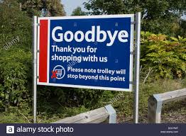Goodbye Thank You For Shopping With Us Sign At The Tesco