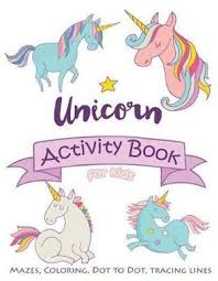 magical unicorn activity book for kids mazes coloring dot to dot tracing