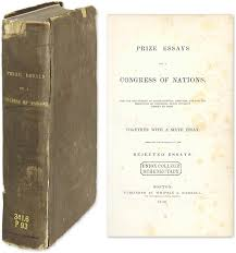 prize essays on a congress of nations for the adjustment of  prize essays on a congress of nations for the adjustment of