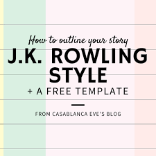 how to outline your story j k rowling style casablanca eve how to outline your story j k rowling style