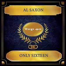 Al Saxon Only Sixteen Uk Chart Top 40 No 24 Music
