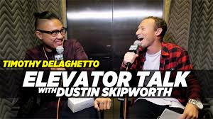 dustin skipworth official website part part  elevator talk timothy delaghetto