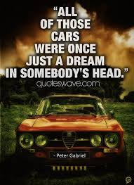 Quotes About Cars Awesome Quotes About Dream Cars Quotes