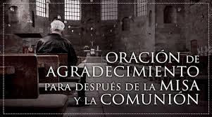 Oración de agradecimiento para después de la Santa Misa y de la Sagrada  Comunión - ACI Prensa