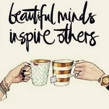 Beautiful Minds Inspire Others Quotes Best of Beautiful Minds Inspire Others Cheers To That Words Beauty