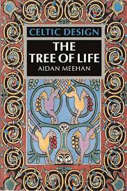 Aidan Meehan Celtic Design Series Celtic Design The Tree Of Life Aidan Meehan 9780500278277