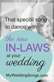 The mother of the groom is often overlooked in a traditional wedding. 50 Best Father Mother In Law Dance Songs My Wedding Songs