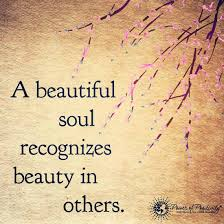 Beautiful Beauty Quotes Best Of A Beautiful Soul Recognizes Beauty In Others Quote