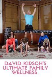 david kirsch s ultimate family wellness