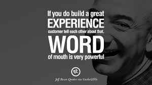If You Do Build A Great Experience Customer Tell Each Other
