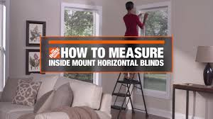 How to measure window for blinds Roller Shades How To Measure For Insidemount Horizontal Window Blinds Decor How To Videos And Tips At The Home Depot Home Depot How To Measure For Insidemount Horizontal Window Blinds Decor