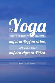 Yoga Zitate Yoga Ist Zu 99 Praxis Amicella M I N D Yoga