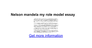 nelson mandela my role model essay google docs