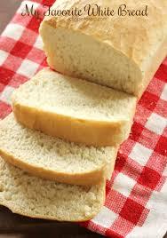 My Favorite White Bread I Dig Pinterest