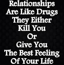 Quotes About Drugs Gorgeous Quotes About Drugs Beauteous Relationships Are Like Drugs They