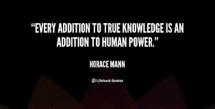Horace Mann Quotes Best 48 Best Knowledge Quotes And Sayings