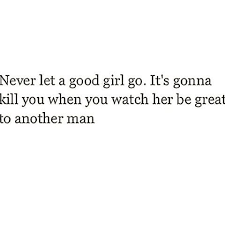 Good Girl Quotes Interesting Never Let A Good Girl Go Pictures Photos And Images For Facebook