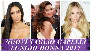 Nuovi Taglio Capelli Lunghi Donna 2017 Youtube