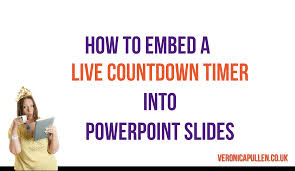 Countdown Clock For Powerpoint Presentation How To Embed A Live Countdown Timer To Powerpoint Slides Veronica