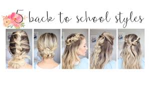 5 Minute Hairstyles For Girls 5 Easy Back To School Hairstyles Cute Girls Hairstyles Youtube