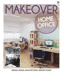 pictures of home office. buku digital makeover: home office oleh imelda akmal architecture writer studio pictures of