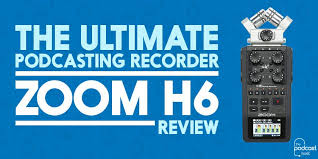 <b>Zoom H6</b> Review: The Ultimate Podcasting Recorder?