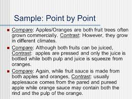 compare contrast essays ppt video online  sample point by point compare apples oranges are both fruit trees often grown