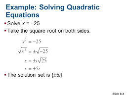 slide 8 4 example solving quadratic equations solve x 25 take the square