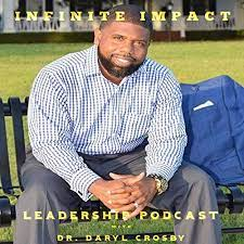 The Infinite Impact Leadership Podcast with Dr. Daryl Crosby   Podcasts on  Audible   Audible.com