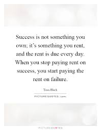 Rent Quotes Classy Success Is Not Something You Own It's Something You Rent And
