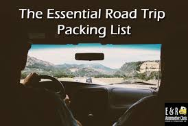 Packing List Inspiration The Essential Road Trip Packing List E R Automotive Clinic