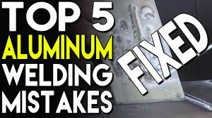 top 5 aluminum welding mistakes and how to fix them part 2 tig time