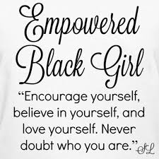 Black Women Quotes Inspiration Empowering Black Girls Tees By Lahart Black Womens Empowered Black
