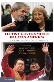 Leftist Governments in Latin America: Successes and Shortcomings - Kindle  edition by Weyland, Kurt, Madrid, Raúl L., Hunter, Wendy. Politics & Social  Sciences Kindle eBooks @ Amazon.com.