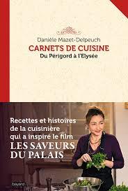Carnets De Cuisine Du Perigord A Lelysee French Edition Daniele