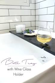 bath wine glass holder build your own bath table with wine glass holders bosign bath wine