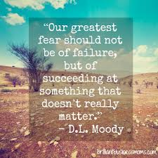 Dl Moody Quotes Stunning Succeeding At Something That Doesn't Matter