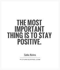 Stay Positive Quotes Enchanting Staying Positive Quotes With Inspirational Positive Quotes And
