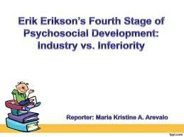 erik erikson industry vs inferiority essay industry versus inferiority stage overview examples