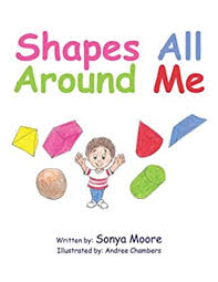 Amazon.com: Shapes All Around Me eBook: Moore, Sonya, Chambers, Andree:  Kindle Store