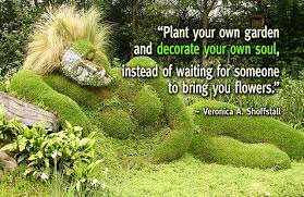 Garden Quotes Stunning Garden Quotes Inspirational Garden Quote Decorate Your Soul By