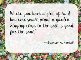 Garden Quotes Amazing Gardening Quotes That Will Make You Want To Dig In