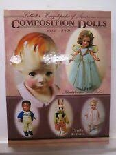 Collector's Encyclopedia of American Composition Dolls, 1900-1950 by Ursula  R. Mertz (1999, Hardcover, Illustrated edition) for sale online | eBay
