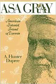 Asa Gray: American Botanist, Friend of Darwin: Amazon.co.uk: Dupree, A.  Hunter: 9780801837418: Books