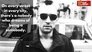 Taxi Driver Quotes Mesmerizing On Every Street In Every City There's A Nobody Who Dreams Of Being